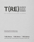 T(RE) Silience, silence, sidence