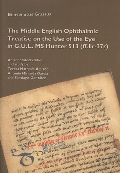 The Middle English Ophthalmic Treatise on the Use of the Eye in G.U.L. MS Hunter 513 (ff. 1r-37r)